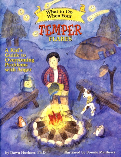 What To Do When Your Temper Flares: A Kid's Guide To