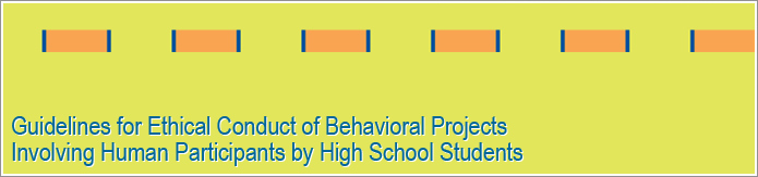Guidelines for Ethical Conduct of Behavioral Projects Involving Human Participants by High School Students
