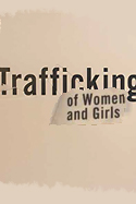 Executive Summary:  Report of the APA Task Force  on Trafficking of Women and Girls