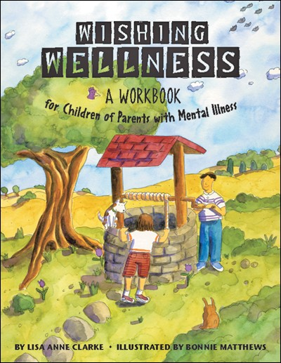wishing wellness  a workbook for children of parents with
