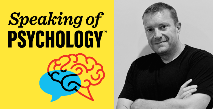 Speaking of Psychology: The science of relationships, with Gary Lewandowski, PhD