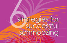 Strategies for sucessful schmoozing