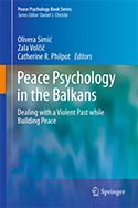 Peace Psychology in the Balkans: Dealing with a Violent Past while Building Peace
