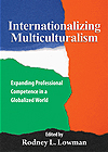 Internationalizing Multiculturalism: Expanding Professional Competence in a Globalized World