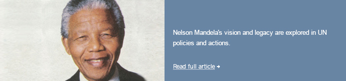 Nelson Mandela's vision and legacy are explored in UN policies and actions.