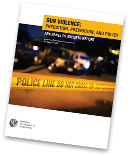 New APA report: Gun Violence: Prediction, Prevention, and Policy