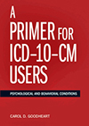 A Primer For ICD-10-CM Users: Psychological And Behavioral Conditions