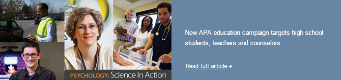 New APA education campaign targets high school students, teachers and counselors.