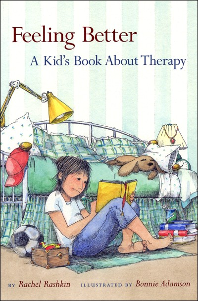feeling better  a kid u0026 39 s book about therapy