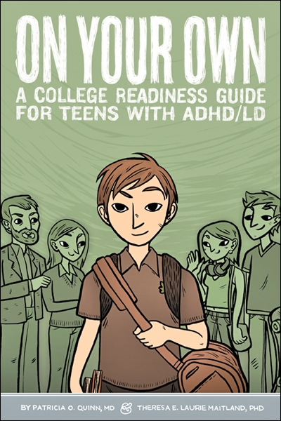 on your own  a college readiness guide for teens with adhd  ld