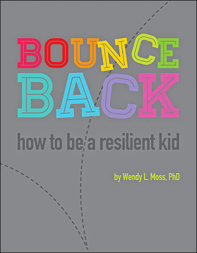 bounce back  how to be a resilient kid
