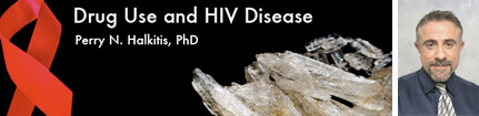 Drug Use and HIV Disease Perry N. Halkitis, PhD