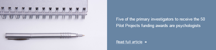 Five of the primary investigators to receive the 50 Pilot Projects funding awards are psychologists