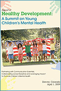 Healthy Development: A Summit on Young Children's Mental Health