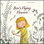 Cover of Ben's Flying Flowers (medium)