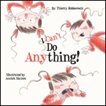 Cover of I Can't Do Anything! (medium)