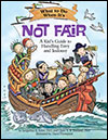 Cover of What to Do When It's Not Fair (small)